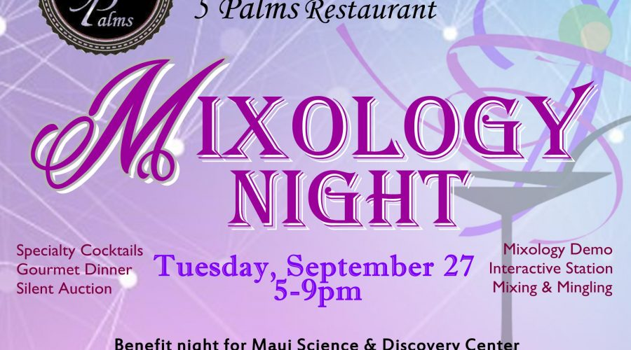 September 27 * Science Night Out – Mixology at 5 Palms