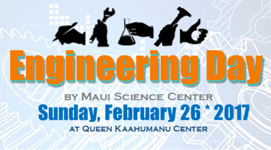 Engineering Day 2017 – Queen Kaahumanu Center
