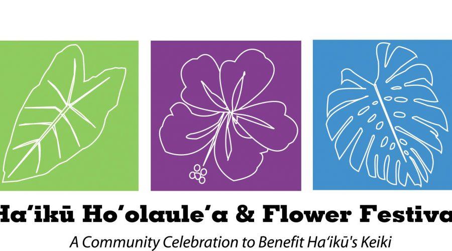 Saturday April 22 * Haiku Ho'Olau'Lea & Flower Festival